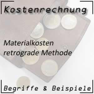 Kostenartenrechnung Materialkosten retrograde Methode