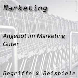Marketing Angebot Güter