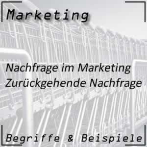 Marketing Zurückgehende Nachfrage