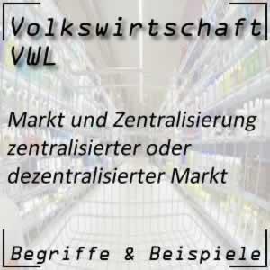 VWL Markt <-> Zentralisierung